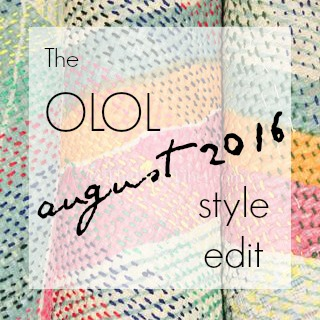OLOL August 2016 Style Edit