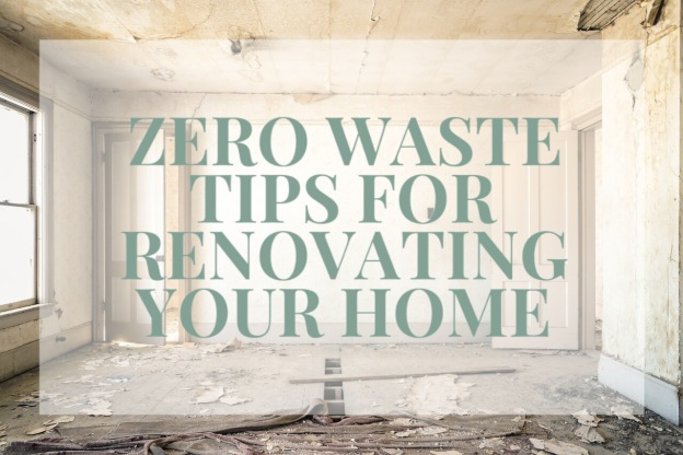 zero waste tips for renovating your home